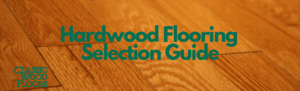 classic wood floors selection guide